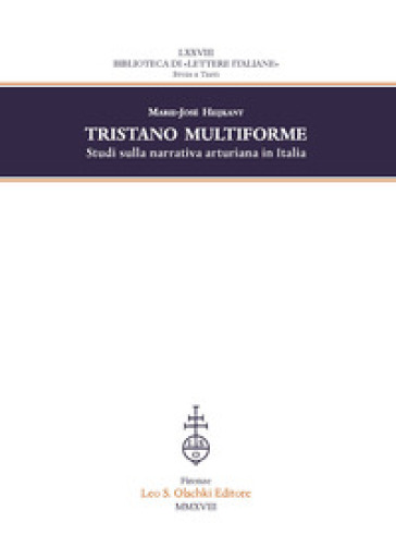 Tristano multiforme. Studi sulla narrativa arturiana in Italia - Marie-José Heijkant | Rochesterscifianimecon.com