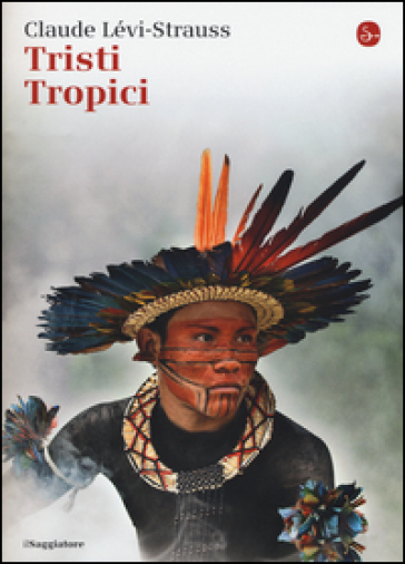 Tristi tropici - Claude Levi-Strauss |