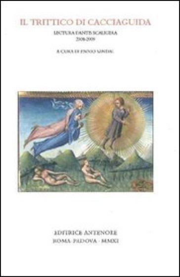 Trittico di Cacciaguida. Lectura Dantis Scaligera 2008-2009 (Il) - Ennio Sandal | Thecosgala.com