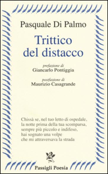 Trittico del distacco - Pasquale Di Palmo |