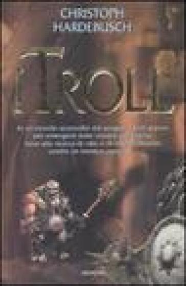 Troll (I) - Christoph Hardebusch | Rochesterscifianimecon.com