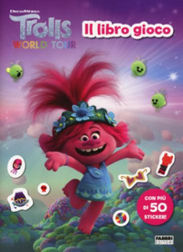 Trolls world tour. Il libro gioco. Con adesivi. Ediz. a colori