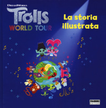 Trolls world tour. La storia illustrata. Ediz. a colori - David Lewman |