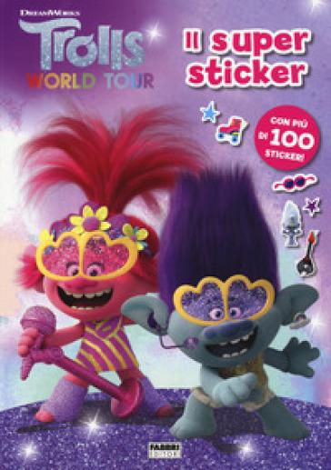 Trolls world tour. Il super sticker. Ediz. a colori