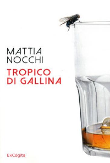 Tropico di gallina - Mattia Nocchi  
