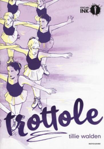 Trottole - Tillie Walden | Thecosgala.com