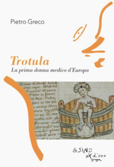 Trotula. La prima donna medico d'Europa - Pietro Greco  