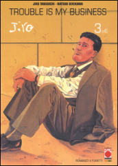 Trouble is my business. Jiro Taniguchi collection. 3.