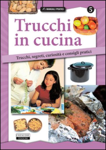 Trucchi in cucina. Trucchi, segreti, curiosità e consigli pratici -  pdf epub
