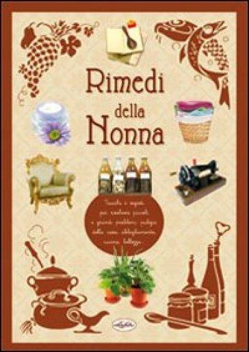 Trucchi e rimedi della nonna - - Libro - Mondadori Store