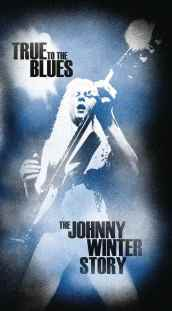 True to the blues: the johnny winter sto