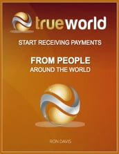 Trueworld - Start Receiving Payments from People Around the World