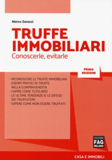 Truffe immobiliari. Conoscerle, evitarle - Marco Zanazzi | Thecosgala.com