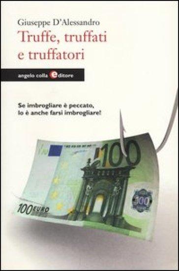 Truffe, truffati e truffatori. Se imbrogliare è peccato lo è anche farsi imbrogliare! - Giuseppe D'Alessandro | Ericsfund.org