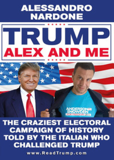Trump, Alex and me - Alessandro Nardone |