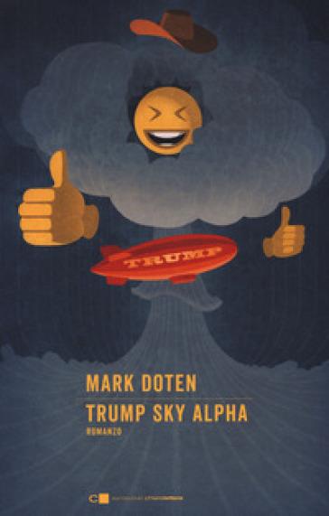 Trump Sky Alpha - Mark Doten |