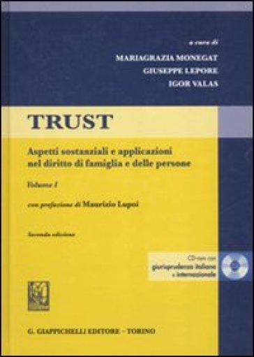 Trust. Con CD-ROM. 1.Aspetti sostanziali e applicazioni nel diritto di famiglia e delle persone - M. Monegat   Rochesterscifianimecon.com
