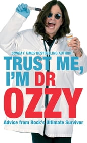 Trust Me, I m Dr Ozzy