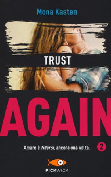 Trust again. Ediz. italiana. 2.