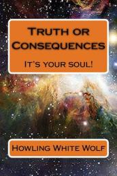 Truth or Consequences - It s Your Soul!