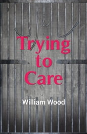 Trying to Care
