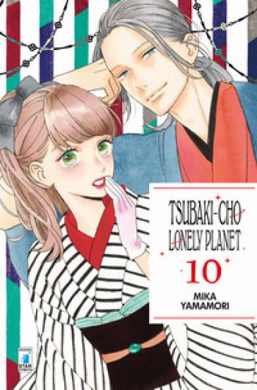 Tsubaki-chou Lonely Planet. 10. - Mika Yamamori  