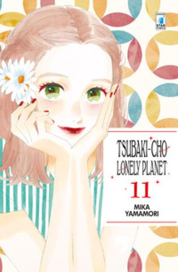 Tsubaki-chou Lonely Planet. 11. - Mika Yamamori |