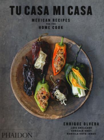 Tu casa mi casa. Mexican recipes for home cook