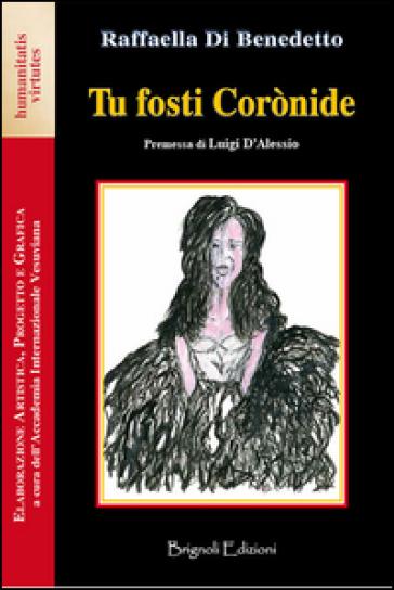 Tu fosti Coronide - Raffaella Di Benedetto   Kritjur.org
