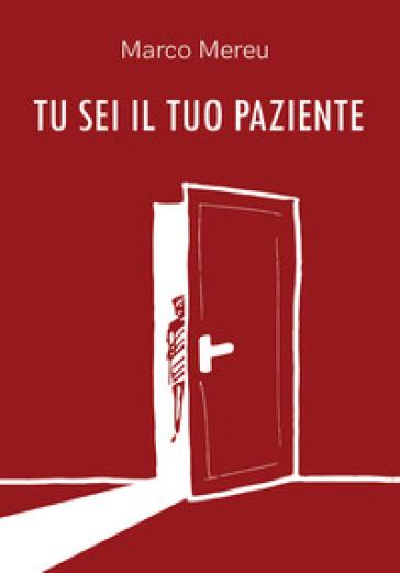 Tu sei il tuo paziente - Marco Mereu pdf epub