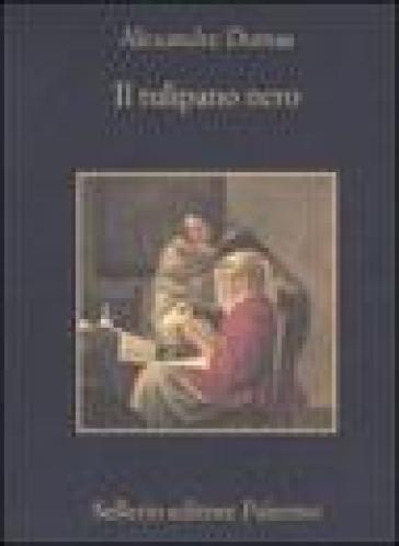 Tulipano nero (Il) - Alexandre Dumas  