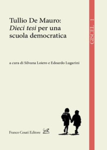 Tullio de Mauro: «Dieci tesi» per una scuola democratica - S. Loiero |
