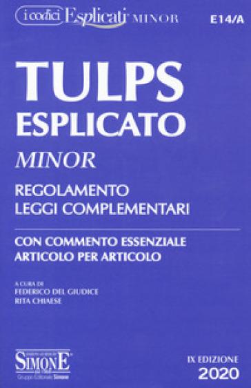 Tulps esplicato. Regolamento. Leggi complementari. Con commento essenziale articolo per articolo. Ediz. minor - F. Del Giudice | Thecosgala.com