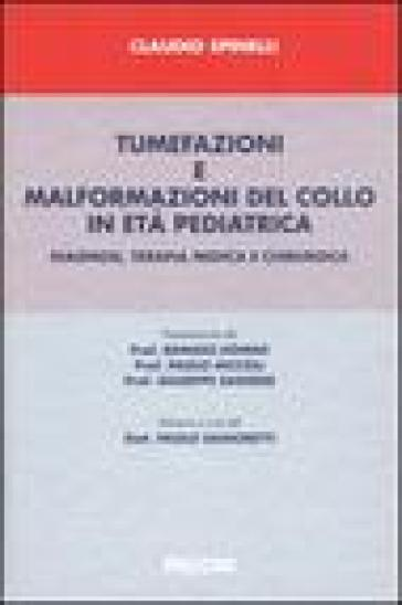 Tumefazioni e malformazioni del collo in età pediatrica. Diagnosi, terapia medica e chirurgia - Claudio Spinelli | Rochesterscifianimecon.com