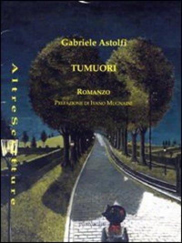 Tumuori - Gabriele Astolfi |