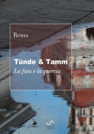 Tunde & Tamm (La fata e la quercia) - Rema   Rochesterscifianimecon.com