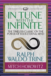 In Tune With The Infinite (Condensed Classics)