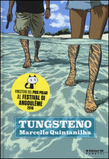 Tungsteno - Marcello Quintanilha   Rochesterscifianimecon.com