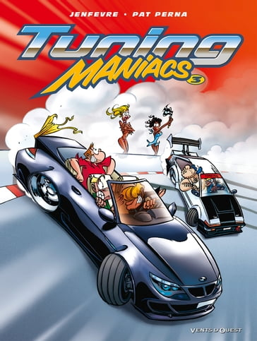 Tuning Maniacs - Tome 03