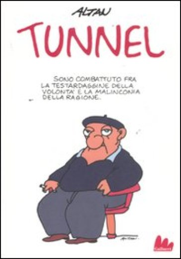 Tunnel - Francesco Tullio Altan |