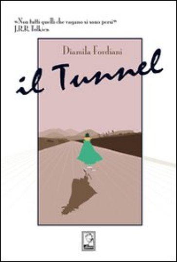 Tunnel (Il) - Diamila Fordiani |