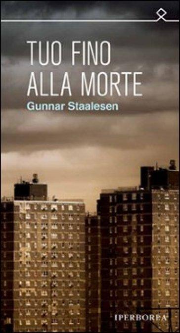 Tuo fino alla morte - Gunnar Staalesen |