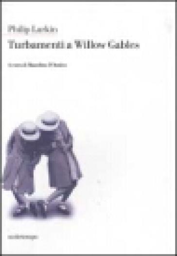 Turbamenti a Willow Gables - Philip Larkin |