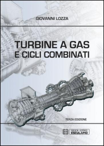 Turbine a gas e cicli combinati - Giovanni Lozza | Thecosgala.com