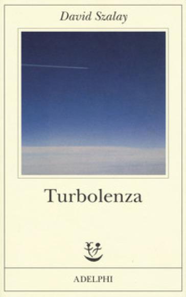 Turbolenza - David Szalay |