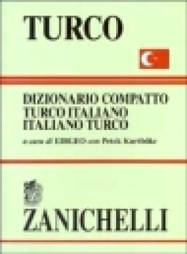 Turco. Dizionario compatto turco-italiano, italiano-turco - P. Kurtboke | Rochesterscifianimecon.com