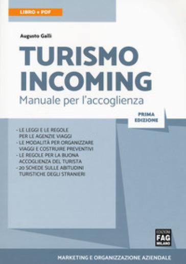 Turismo incoming. Manuela per l'accoglienza - Augusto Galli | Thecosgala.com