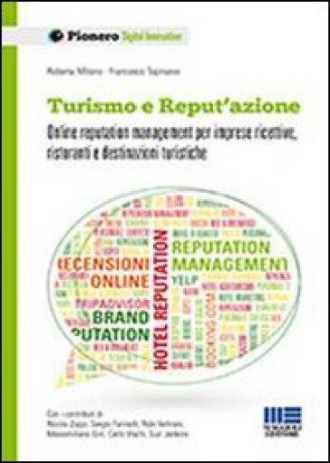 Turismo e reput'azione. Online reputation management per imprese ricettive, ristoranti e destinazioni turistiche - Roberta Milano   Ericsfund.org
