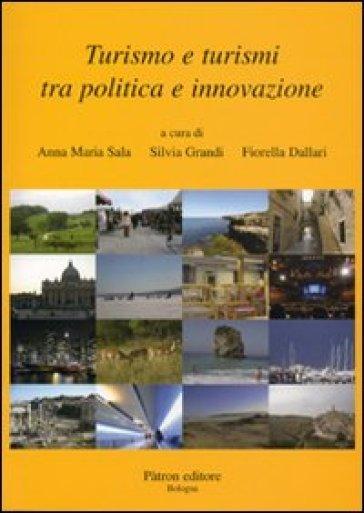 Turismo e turismi tra politica e innovazione - F. Dallari |