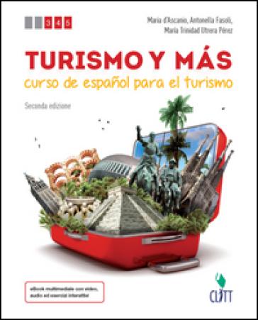 Turismo y mas. Per le Scuole superiori. Con Contenuto digitale (fornito elettronicamente) - Maria D'Ascanio  